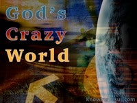 God's Crazy World - Man's Nature and Destiny (27)